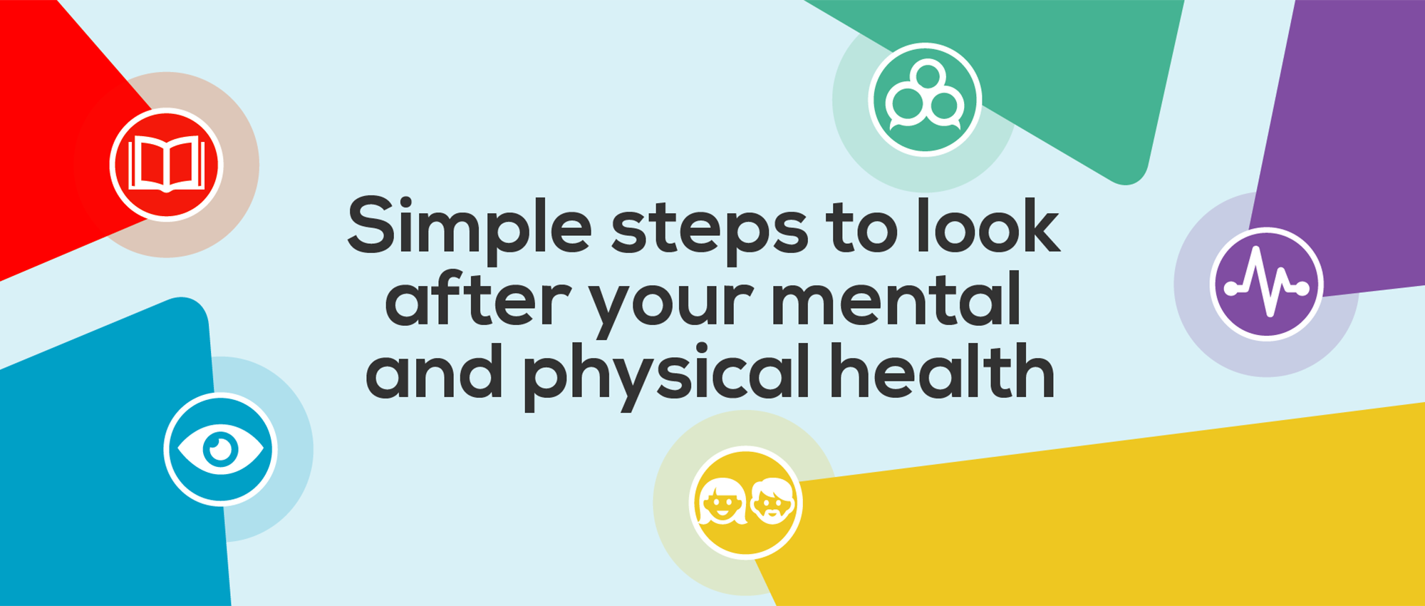 Simple steps to look after your mental and physical health