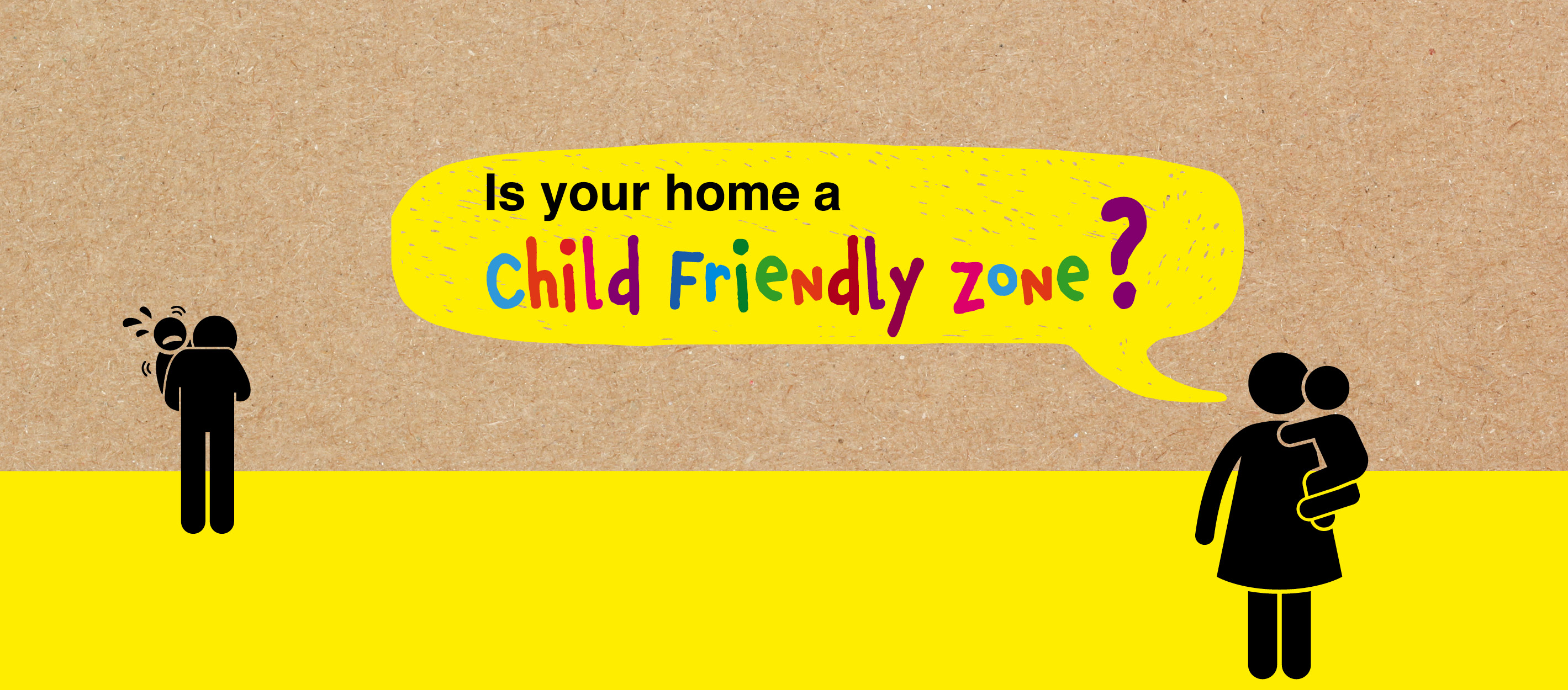 Is your home a child friendly zone?